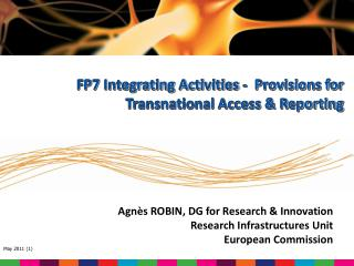 Agnès ROBIN, DG for Research & Innovation  Research Infrastructures Unit European Commission