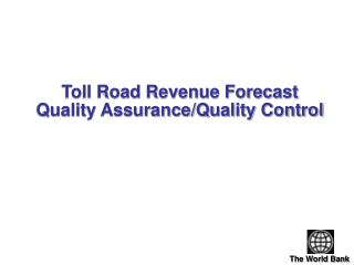 Toll Road Revenue Forecast            Quality Assurance/Quality Control