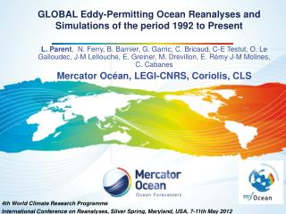 GLOBAL Eddy-Permitting Ocean Reanalyses and Simulations of the period 1992 to Present