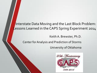 Keith A. Brewster, Ph.D . Center for Analysis and Prediction of Storms University of Oklahoma