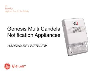 Genesis Multi Candela Notification Appliances HARDWARE OVERVIEW