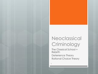 Neoclassical Criminology