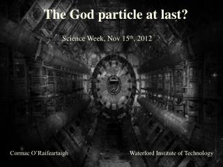 The God particle at last?