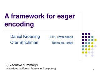 A framework for eager encoding