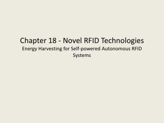 Chapter 18 -  Novel RFID Technologies Energy Harvesting for Self-powered Autonomous RFID Systems