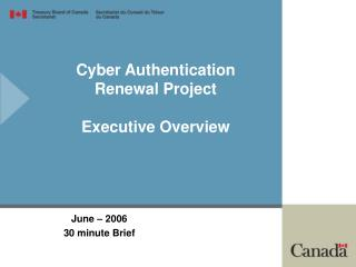 Cyber Authentication Renewal Project   Executive Overview