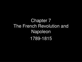 Chapter 7  The French Revolution and Napoleon