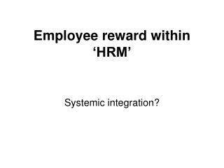Employee reward within �HRM�