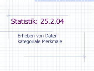 Statistik: 25.2.04