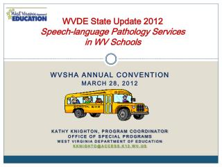 WVDE State Update 2012  Speech-language Pathology Services  in WV Schools