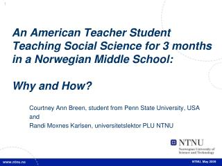 Courtney Ann Breen, student from Penn State University, USA and