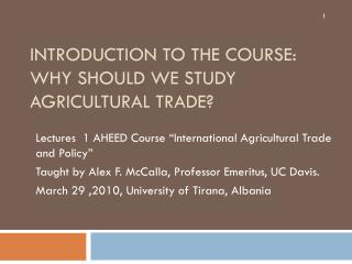 Introduction to the Course: Why Should we Study Agricultural Trade?