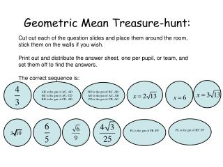 Geometric Mean Treasure-hunt:
