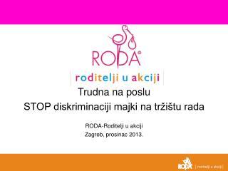 Trudna na poslu STOP diskriminaciji majki na tržištu rada RODA-Roditelji u akciji