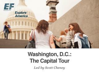 Washington, D.C.:  The  Capital Tour