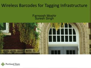 Wireless Barcodes for Tagging Infrastructure Farnoosh  Moshir Suresh Singh
