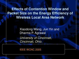 Xiaodong Wang, Jun Yin and Dharma P. Agrawal University of Cincinnati,  Cincinnati, Ohio.