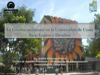 La Ges tión ambiental en la Universidad de Costa Rica: Logros y  Desafíos