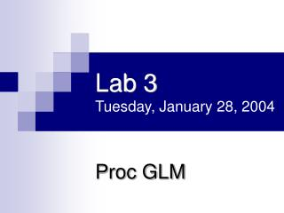 Lab 3 Tuesday, January 28, 2004