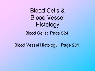Blood Cells   Blood Vessel Histology