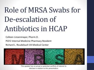 Role of MRSA Swabs for  De-escalation of Antibiotics in HCAP