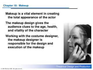 Makeup is a vital element in creating the total appearance of the actor