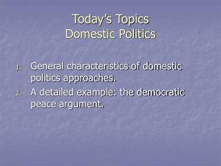 Today's Topics Domestic Politics
