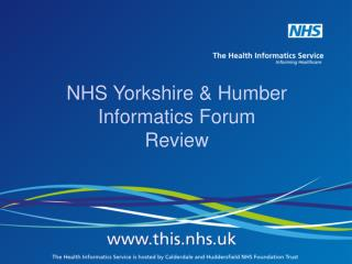 NHS Yorkshire & Humber Informatics Forum  Review