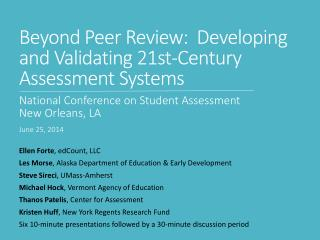 Beyond Peer Review:  Developing and Validating 21st-Century Assessment  Systems