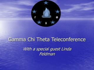 Gamma Chi Theta Teleconference