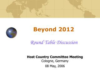 Beyond 2012 Round Table Discussion