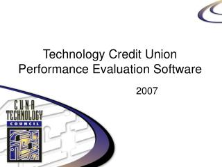 Technology Credit Union Performance Evaluation Software