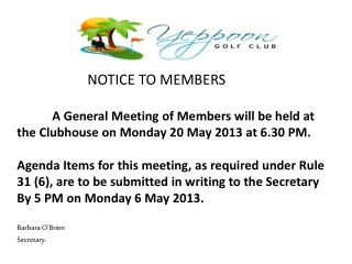 NOTICE TO MEMBERS A General Meeting of Members will be held at
