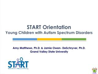 START Orientation  Young Children with Autism Spectrum Disorders