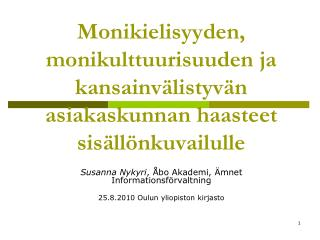 Susanna Nykyri , Åbo Akademi, Ämnet Informationsförvaltning 25.8.2010 Oulun yliopiston kirjasto