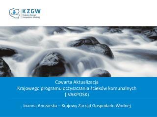 Czwarta Aktualizacja Krajowego programu oczyszczania ścieków komunalnych (IVAKPOSK)