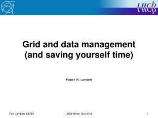 Grid and data management (and saving yourself time)