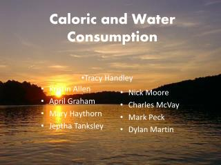 Caloric and Water Consumption