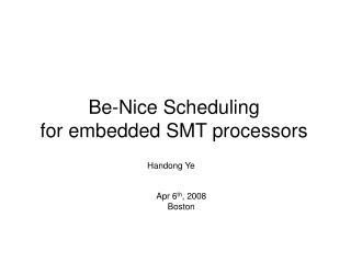 Be-Nice Scheduling for embedded SMT processors
