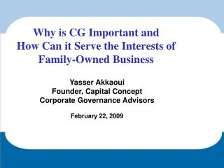 Why is CG Important and  How Can it Serve the Interests of  Family-Owned Business