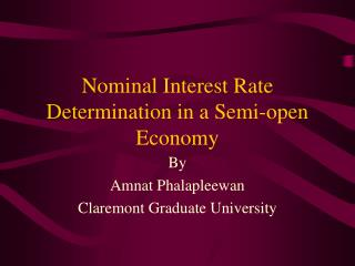 Nominal Interest Rate Determination in a Semi-open Economy