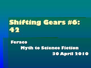 Shifting Gears #6: 42