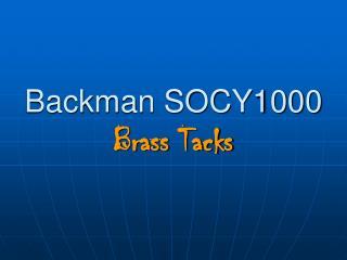 Backman SOCY1000 Brass Tacks