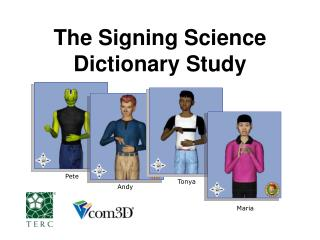 The Signing Science Dictionary Study