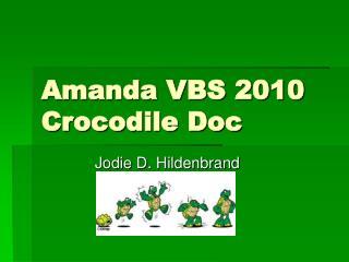 Amanda VBS 2010 Crocodile Doc