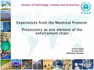Experiences from the Montreal Protocol:  Prosecutors as one element of the  enforcement chain