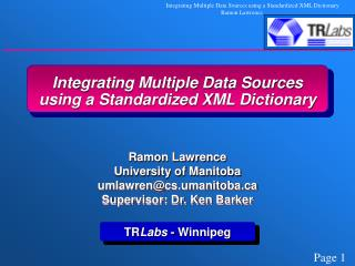 Integrating Multiple Data Sources using a Standardized XML Dictionary
