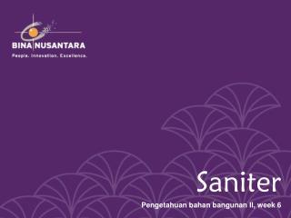 Saniter Pengetahuan bahan bangunan  II, week 6