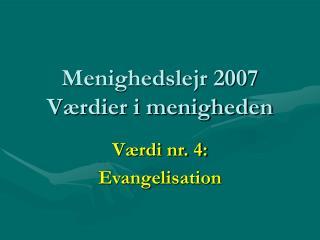 Menighedslejr 2007 Værdier i menigheden
