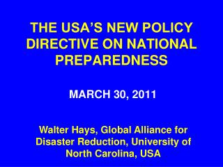 THE USA S NEW POLICY DIRECTIVE ON NATIONAL PREPAREDNESS